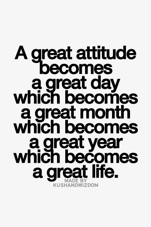 A great attitude becomes a great day which becomes a great month, year, life... wise words #inspiration