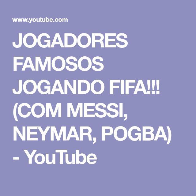 JOGADORES FAMOSOS JOGANDO FIFA!!! (COM MESSI, NEYMAR, POGBA) - YouTube