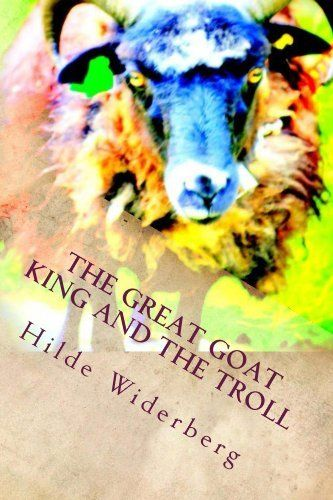 The Great Goat King and the Troll by Hilde Widerberg, http://www.amazon.com/dp/B00I8VNXOI/ref=cm_sw_r_pi_dp_U94ctb1A96TWT