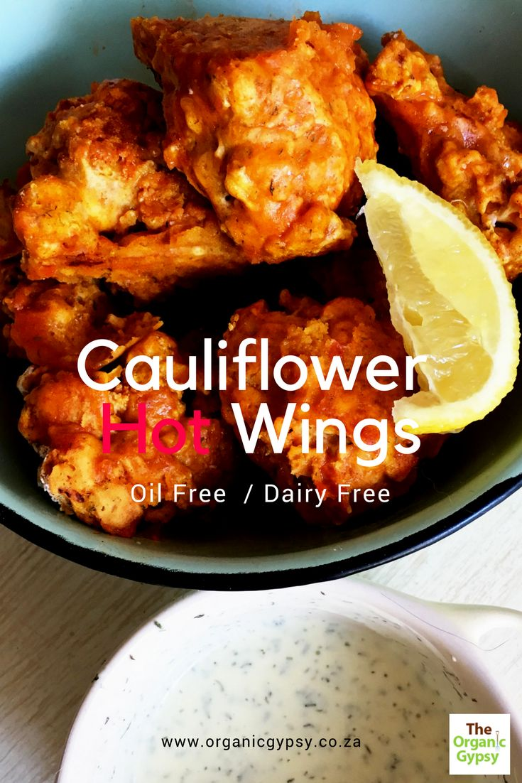 Baked Cauliflower Hot Wings: This vegan recipe is perfect for a dinner party or as a meal replacement. These cauliflower babies are hot and super tasty! They are oil free and diary free. Baked not fried! Try them. I served it with an easy dill sauce.
