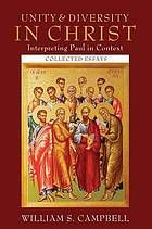 Unity and Diversity in Christ: Interpreting Paul in Context : Collected Essays by William S. Campbell (2013)