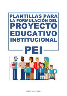 CARLOS A. YAMPUFÉ REQUEJO  PLANTILLAS PARA  LA FORMULACIÓN DEL  PROYECTO  EDUCATIVO  INSTITUCIONAL  PEI