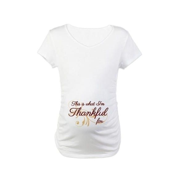 "9. ""This Is What I'm Thankful For"" Maternity T-Shirt"