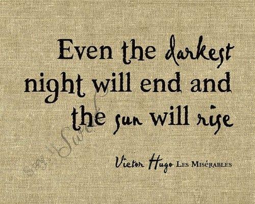 .: Tattoo Ideas, Dark Night, Les Miserables, Remember This, Victor Hugo, Darkest Night, Victorhugo, Lesmis, A Tattoo