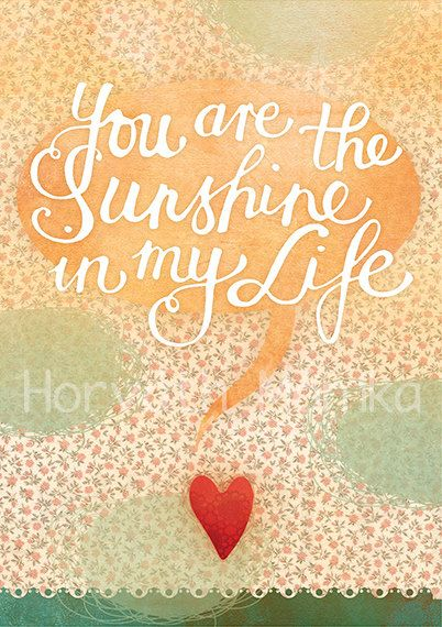 you are the sunshine in my life - print