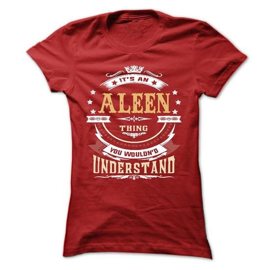 ALEEN .Its an ALEEN Thing You Wouldnt Understand - T Shirt, Hoodie, Hoodies, Year,Name, Birthday T-Shirts, Hoodies (22.99$ ==► BUY Now!)