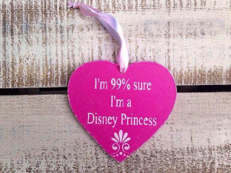 I'm 99% Sure I'm A Disney Princess by InspirationToArt on Etsy https://www.etsy.com/listing/239747344/im-99-sure-im-a-disney-princess