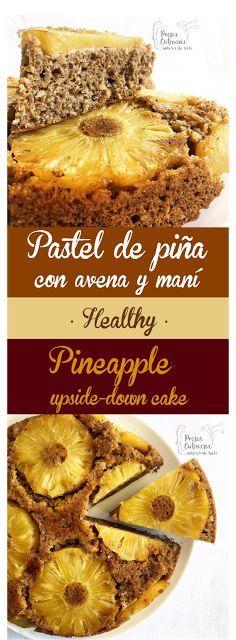 Paladares {Sabores de nati }: Bizcocho de piña con avena, maní y ron. abacaxi, abacaxi, ananá, ananás, canela, pineapple, pineapple cake, piña, Pineapple Upside-Down Cake, peanut