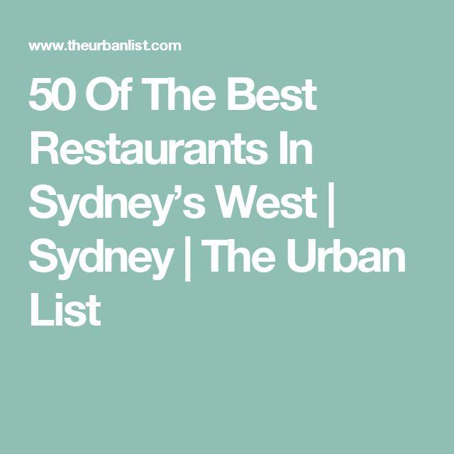 50 Of The Best Restaurants In Sydney's West | Sydney | The Urban List