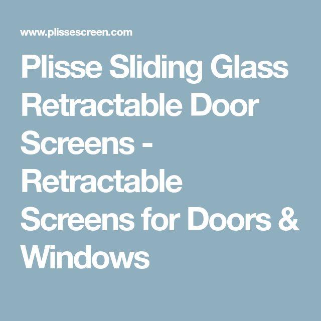 Plisse Sliding Glass Retractable Door Screens - Retractable Screens for Doors & Windows