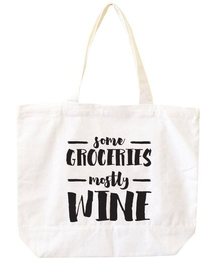 Some Groceries, Mostly Wine Tote | Unique ideas for that special woman in your life.