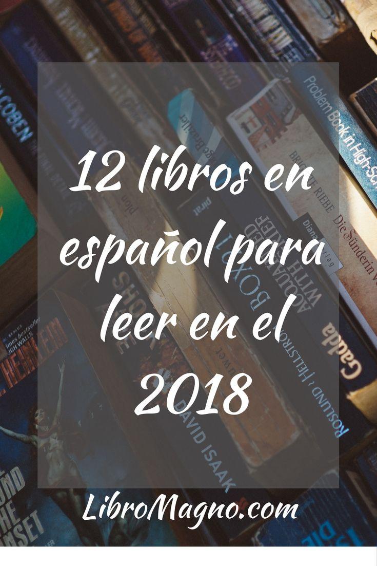 #RecomiendoLeer ¿Cuáles son esos 12 libros en español que debes leer en el 2018? Mira nuestra lista en http://www.libromagno.com/2017/12/consejo-12-libros-en-espanol-para-leer.html en #libromagno