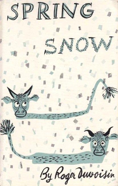 Spring Snow by Roger Duvoisin