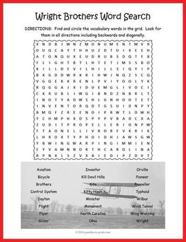 Use this word search puzzle worksheet as an activity while teaching a history unit on the Wright Brothers who made important contributions to the science of aviation.  Kids will have fun looking for the words and will be reviewing facts they have learned (or will learn) about the Wright Brothers, Orville and Wilbur.