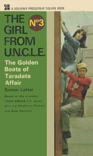 #Sixties   The Girl From UNCLE, starring Stephanie Powers and Noel Harrison: The Golden Boats of Taradata Affair by Simon Latter