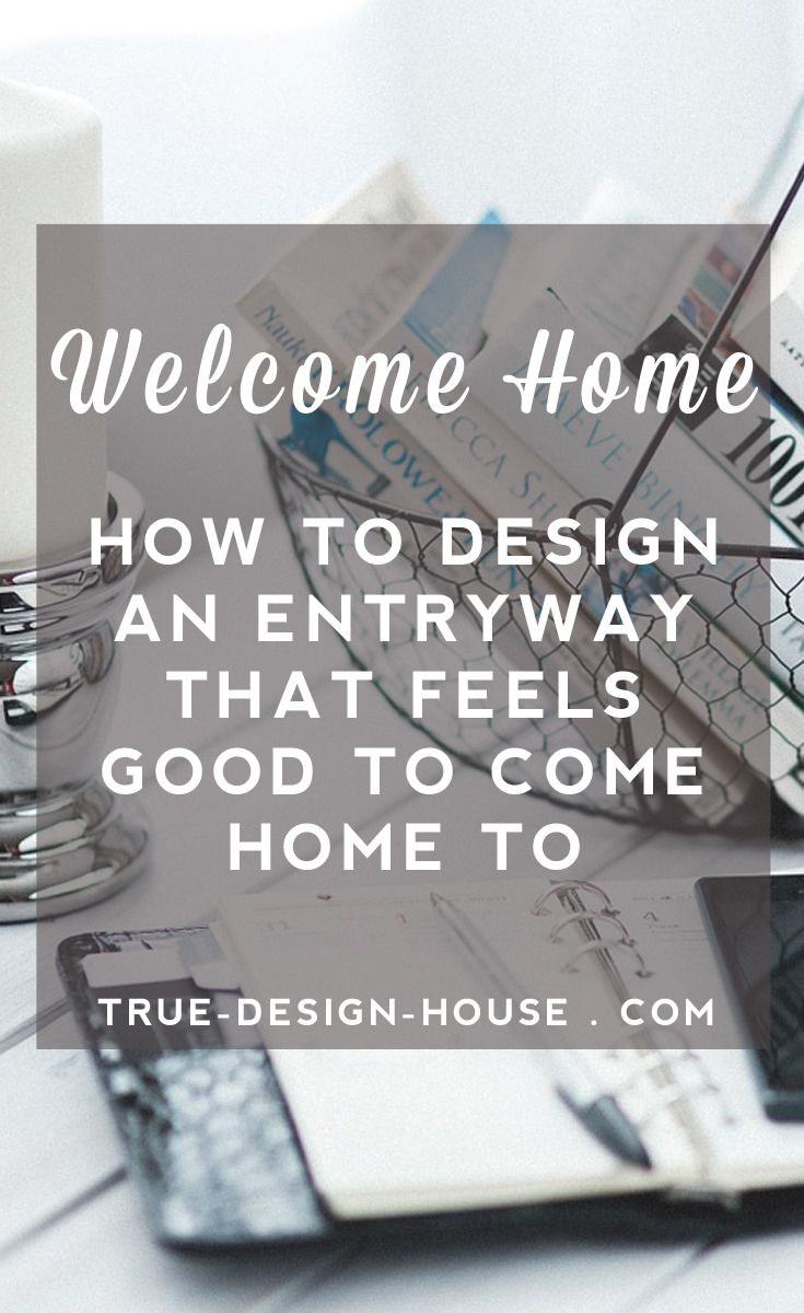 How to design an entryway that feels good to come home to     True Design House