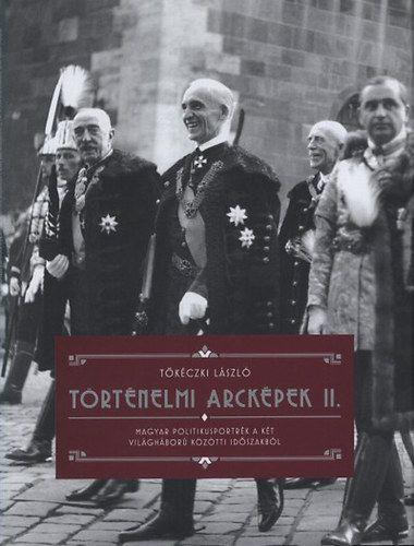 Tőkéczki László: Történelmi arcképek II. | bookline
