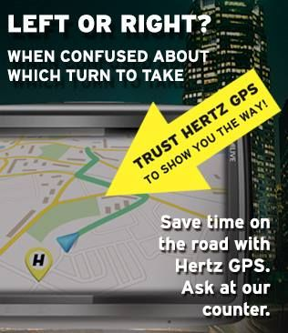 Getting lost when embarking on a trip, is certainly not fun! So when next you pick up your rental vehicle make sure you enquire about a GPS from your Hertz counter!