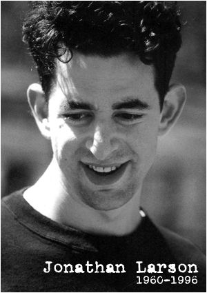RIP, Jonathan Larson. Thank you for an amazing, awe-inspiring musical