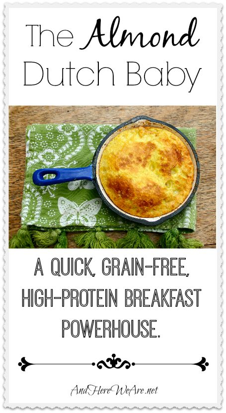 The Almond Dutch Baby (Grain-Free)-- A Comforting, Fortifying Breakfast | And Here We Are...