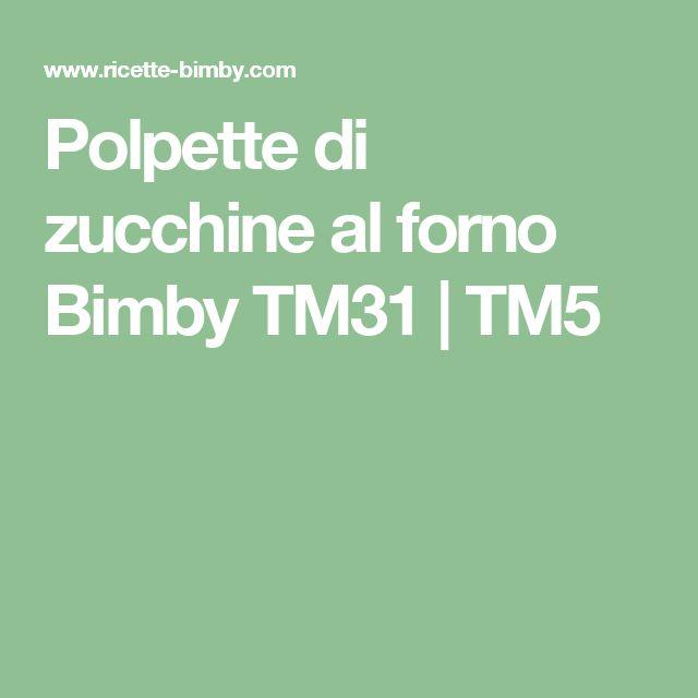 Polpette di zucchine al forno Bimby TM31 | TM5
