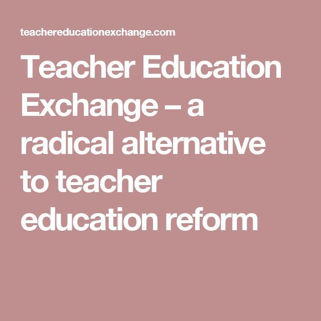 Teacher Education Exchange – a radical alternative to teacher education reform