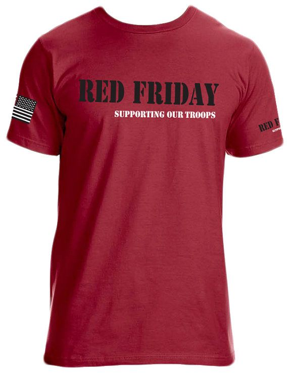Support our troops down range with the Red Friday T-Shirt. 10% of all sales goes to support our Veterans through the Wounded Warrior Project.