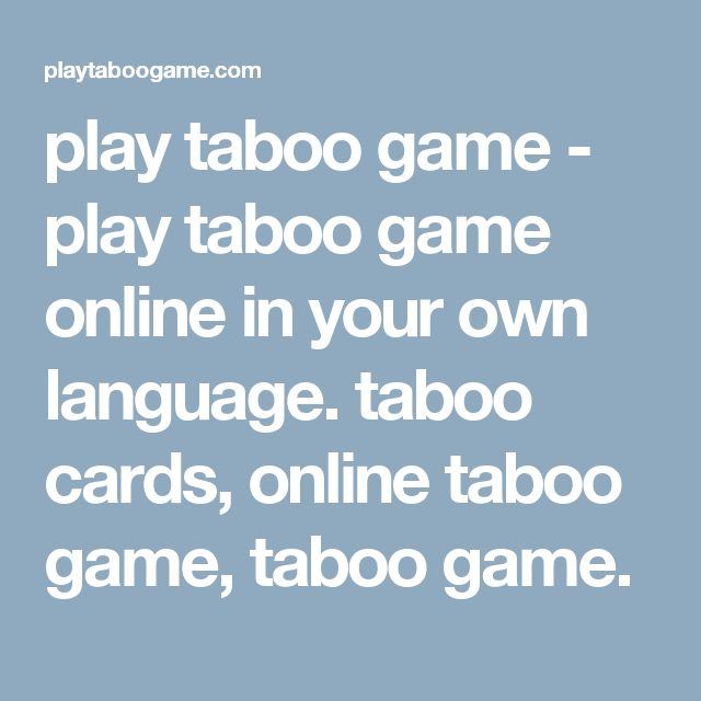 play taboo game - play taboo game online in your own language. taboo cards, online taboo game, taboo game.
