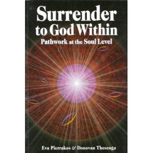 Surrender to God Within: Pathwork at the Soul Level (Pathwork Series): Eva Pierrakos,Donovan Thesenga: 9780961477752: Amazon.com: Books