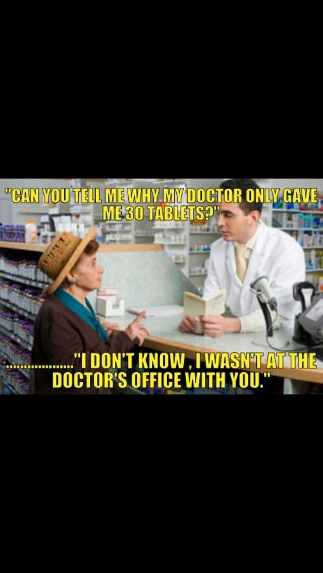 Omg, I hate when patients ask why their Dr did something. Heeeellllloooo! This is the pharmacy!