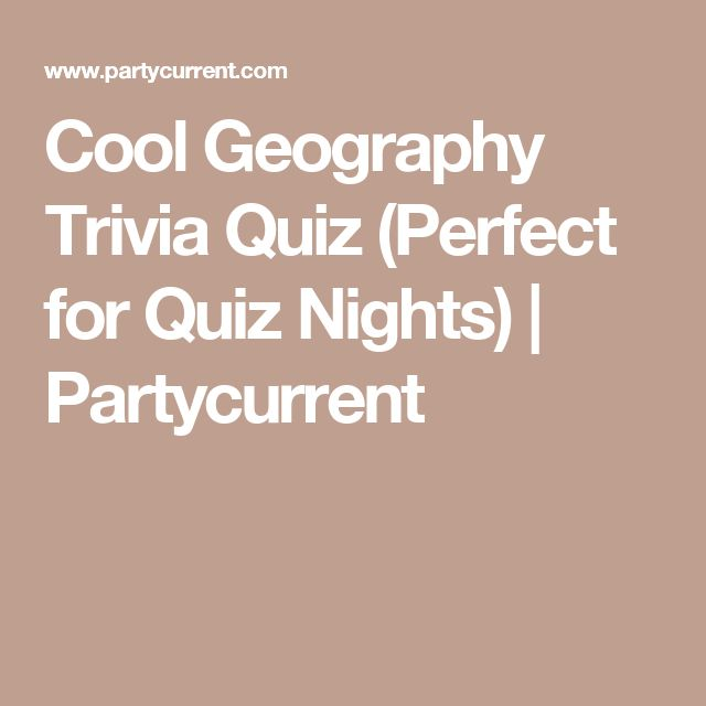 Cool Geography Trivia Quiz (Perfect for Quiz Nights) | Partycurrent