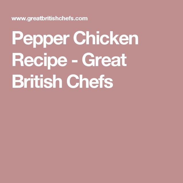 Pepper Chicken Recipe - Great British Chefs
