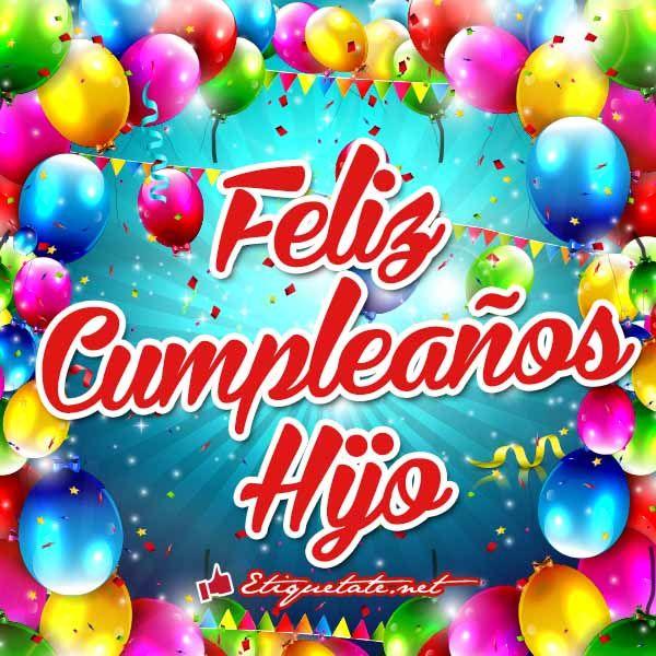 Imágenes con Frases de Cumpleaños para un Hijo VER EN http  etiquetate net category cumpleanos