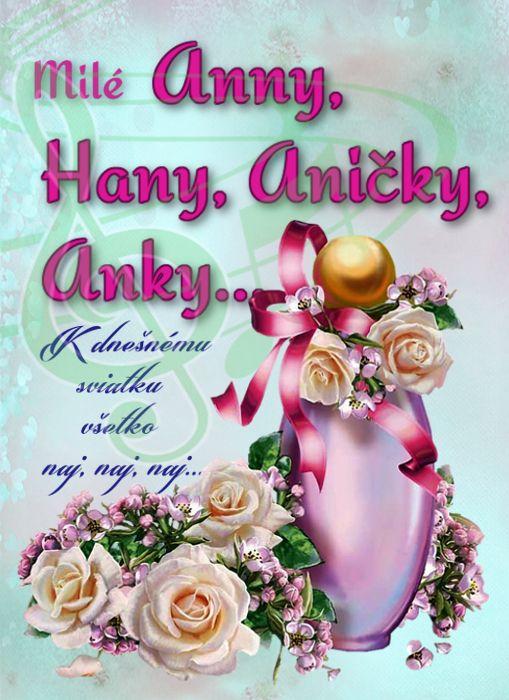 Milé Anny, Hany, Aničky, Anky...K dnešnému sviatku všetko naj, naj naj...