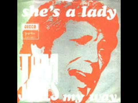 Tom Jones - She's a lady  YES, SHE IS! :)