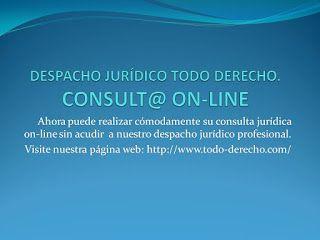 TODO-DERECHO DESPACHO JURÍDICO : CONSULTA ON-LINE EN DESPACHO JURIDICO TODO…