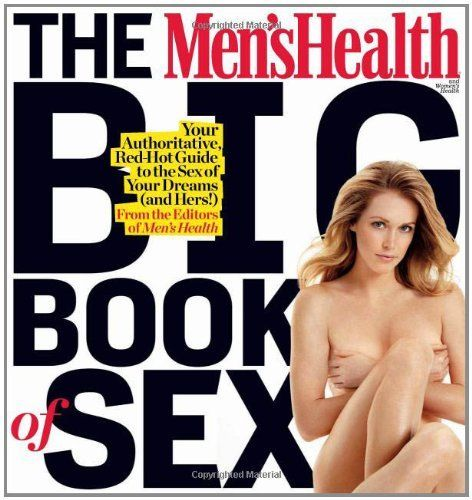 The Men's Health and Women's Health Big Book of #Sex: Your Authoritative, Red-Hot Guide to the Sex of Your Dreams (and His!)/ Your Authoritative, Red-Hot Guide to the Sex of Your Dreams (and Hers!) by Editors of Women's #Health, $18.47