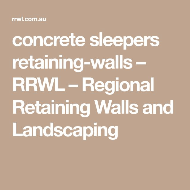 concrete sleepers retaining-walls – RRWL – Regional Retaining Walls and Landscaping