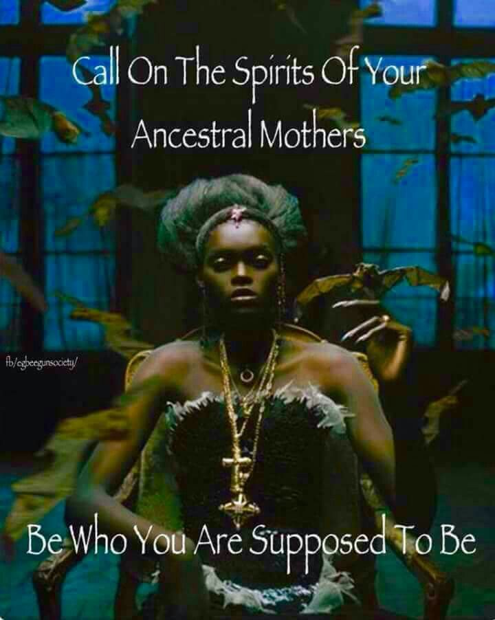 Call on the Spirits of your Ancestral Mothers ~ Be who you are supposed to BE ⊰❁⊱