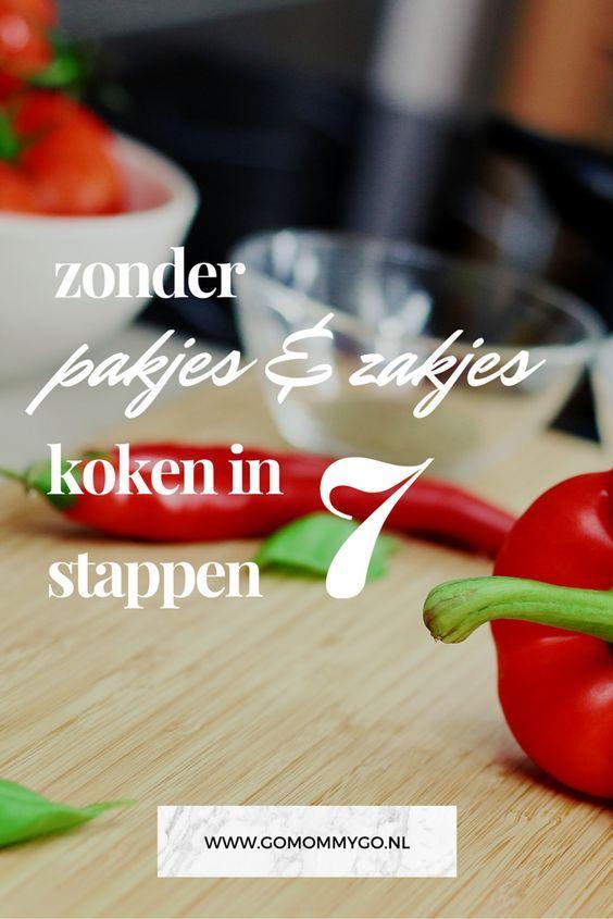 Hoe begin je met koken zonder pakjes & zakjes? Volg dit stappenplan en je tovert binnen no time een gezonde maaltijd op tafel!