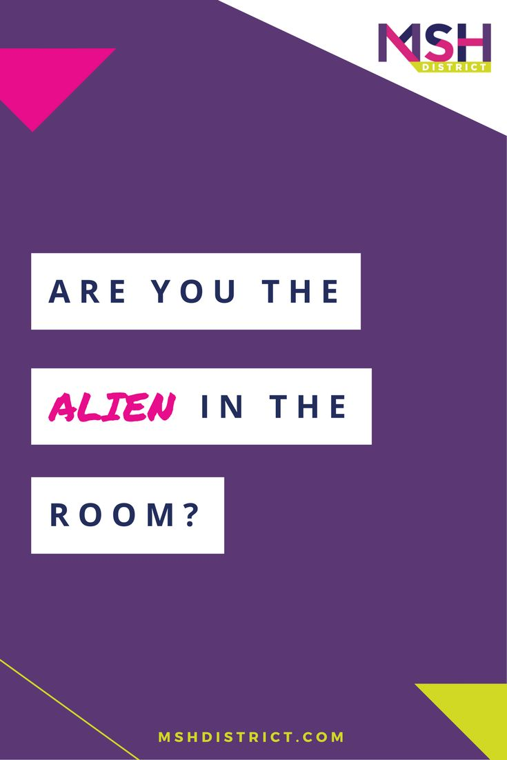 Are you the alien in the room? — MSH District | Fashion Startup Fund. You're probably an entrepreneur - becoming an entrepreneur is crazy as you break away from the crowd, start spending more time digging up your ideas then you do on your day job