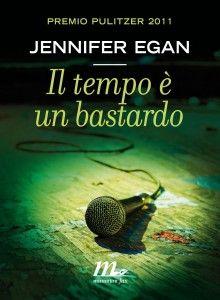 """Jennifer Egan """"Il tempo è un bastardo"""" ...Uh che libro strano."""