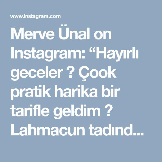 """Merve Ünal on Instagram: """"Hayırlı geceler 🙌 Çook pratik harika bir tarifle geldim 😊 Lahmacun tadında nefis bir börek 😍 3 yufka üst üste güzelce soslanarak koyuluyor.…"""" • Instagram"""