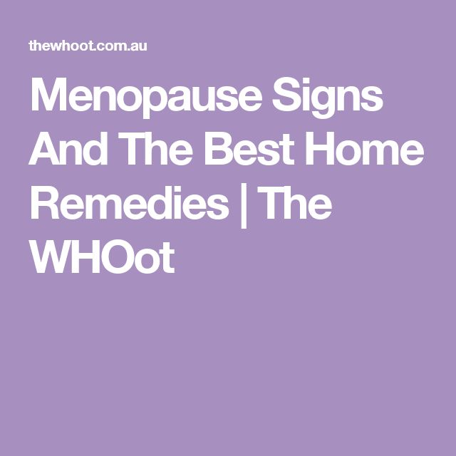Menopause Signs And The Best Home Remedies | The WHOot