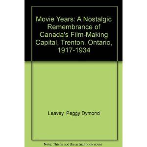 #hollywoodnorth Canada's film making capital Trenton Ontario in 1917-1934