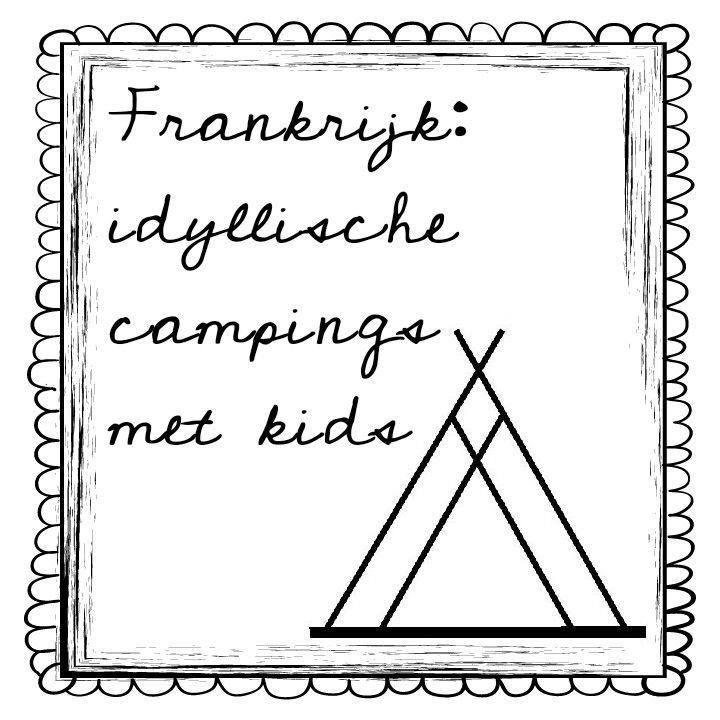 101 leuke idyllische campings in Frankrijk met kids