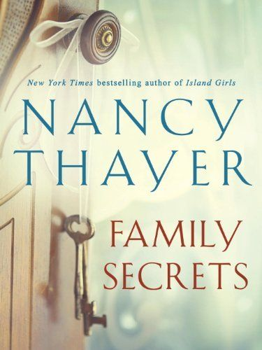 Family Secrets by Nancy Thayer, http://www.amazon.com/dp/B00IBZ5Y6Q/ref=cm_sw_r_pi_dp_zWR-tb0ZF20V5