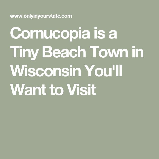 Cornucopia is a Tiny Beach Town in Wisconsin You'll Want to Visit