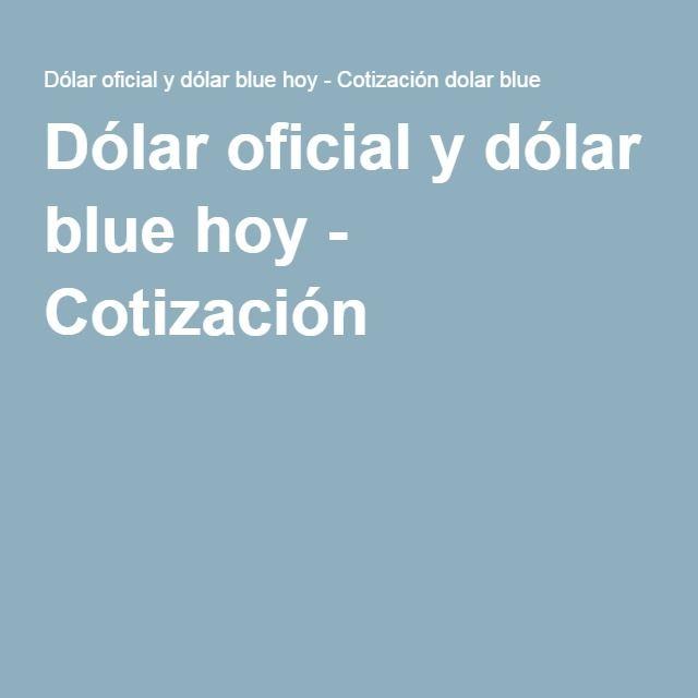 Dólar oficial y dólar blue hoy - Cotización