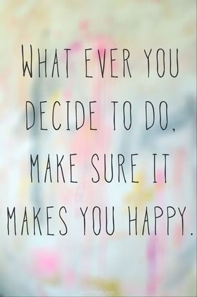 The best decisions are the hardest to make.